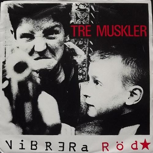 """TRE MUSKLER Vibrera Röd (Nonstop - Sweden original) (VG/VG+) 7"""""""