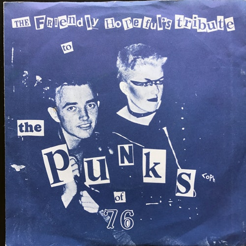 """FRIENDLY HOPEFUL'S, the The Friendly Hopeful's Tribute To The Punks Of 76 (Blue vinyl) (Abstract - UK original) (VG+) 7"""""""