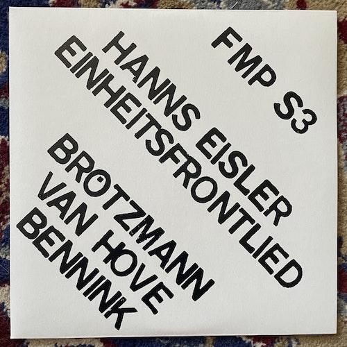"""HANNS EISLER - BRÖTZMANN / VAN HOVE / BENNINK Einheitsfrontlied (Cien Fuegos - Austria reissue) (NM/EX) 7"""""""