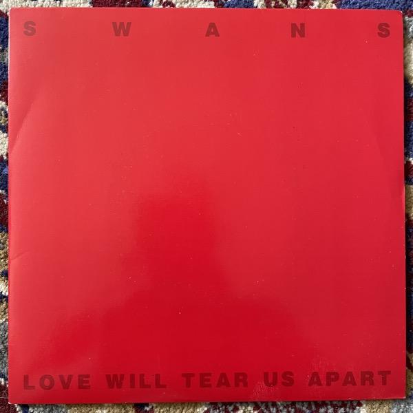 "SWANS Love Will Tear Us Apart (Red vinyl) (Product - UK original) (VG+) 7"""