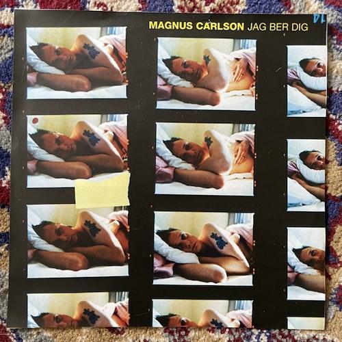 """MAGNUS CARLSON Jag Ber Dig (Promo) (Warner - Sweden original) (VG+) 7"""""""