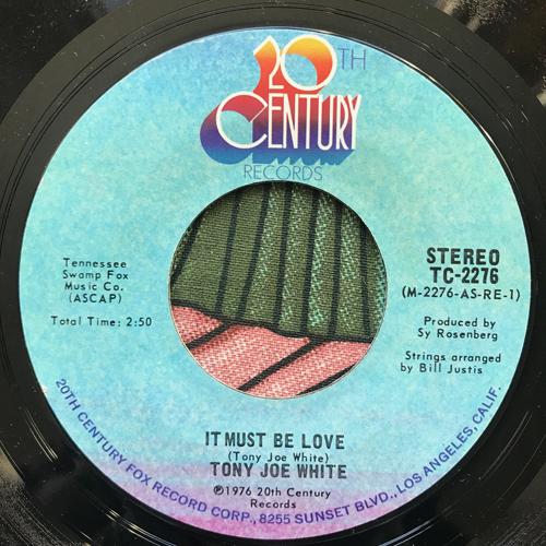 "TONY JOE WHITE It Must Be Love (20th Century - USA original) (VG+) 7"""