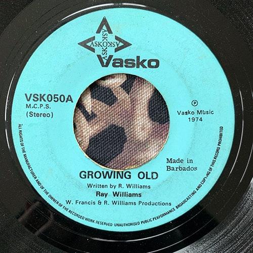 "RAY WILLIAMS Growing Old (Vasko - Barbados original) (VG-) 7"""