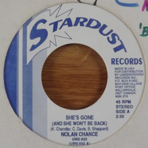 """NOLAN CHANCE She's Gone (And She Won't Be Back) (Stardust - USA reissue) (EX) 7"""""""