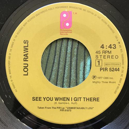 "LOU RAWLS See You When I Git There (Philadelphia International - Holland original) (VG+) 7"""