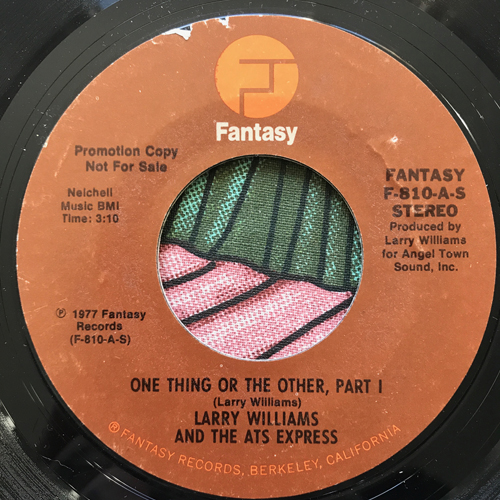 """LARRY WILLIAMS AND THE ATS EXPRESS One Thing Or The Other, Part I (Promo) (Fantasy - USA original) (VG) 7"""""""
