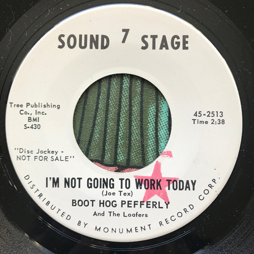 """BOOT HOG PEFFERLY AND THE LOAFERS I'm Not Going To Work Today (Promo) (Sound Stage 7 - USA original) (VG+) 7"""""""