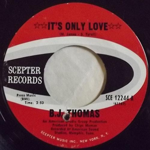 "B.J. THOMAS It's Only Love (Sceptre - USA original) (VG) 7"""