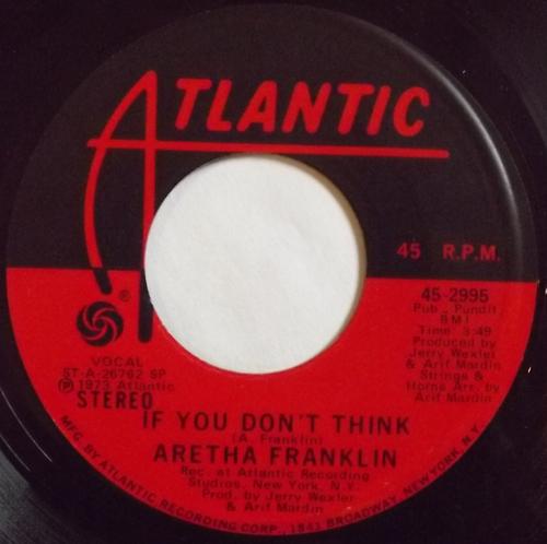 "ARETHA FRANKLIN If You Don't Think (Atlantic - USA original) (VG+) 7"""
