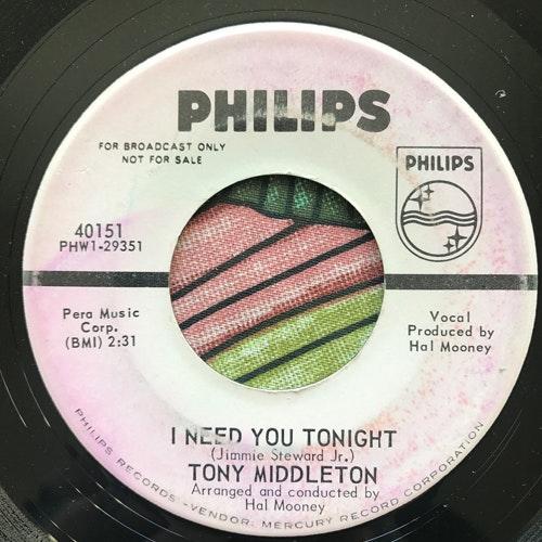"""TONY MIDDLETON I Need You Tonight (Promo) (Philips - USA original) (VG-) 7"""""""