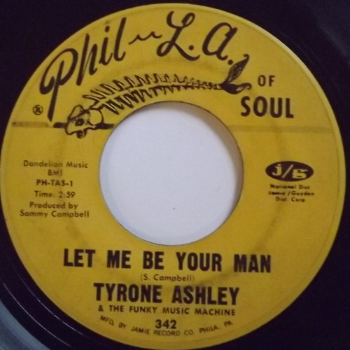 """TYRONE ASHLEY & THE FUNKY MUSIC MACHINE Let Me Be Your Man (Phil L.A. Of Soul - USA original) (VG) 7"""""""