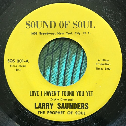 """LARRY SAUNDERS Love I Haven't Found You Yet (Sound Of Soul - USA original) (VG) 7"""""""