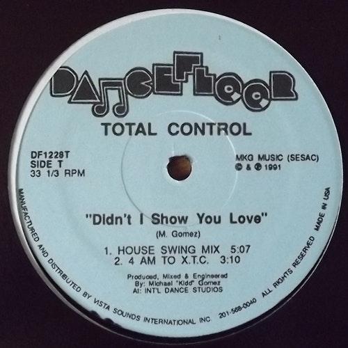 """TOTAL CONTROL Didn't I Show You Love (Dancefloor - USA original) (EX) 12"""" EP"""