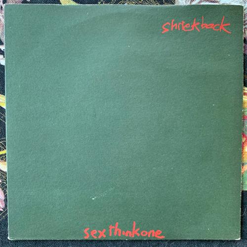 "SHRIEKBACK Sexthinkone (Y - UK original) (VG+) 7"""