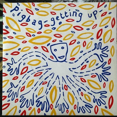 "PIGBAG Getting Up (Y - UK original) (VG+) 7"""