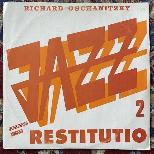 RICHARD OSCHANITZKY Jazz Restitutio 2 (Electrecord - Romania original) (VG/EX) LP