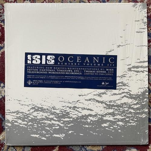 "ISIS Oceanic Remixes Volume III (Clear vinyl) (Robotic Empire - USA original) (EX/NM) 12"" EP"