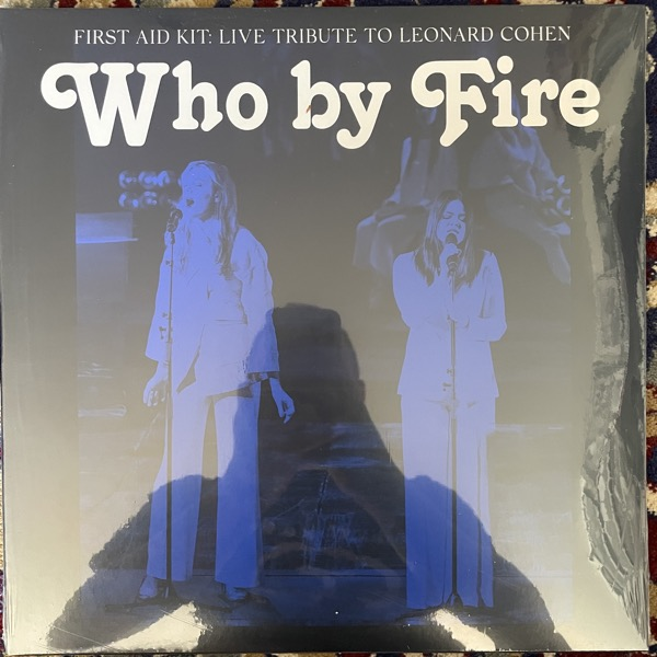 FIRST AID KIT Who By Fire - Live Tribute To Leonard Cohen (Blue vinyl) (Columbia - Europe original) (SS) 2LP
