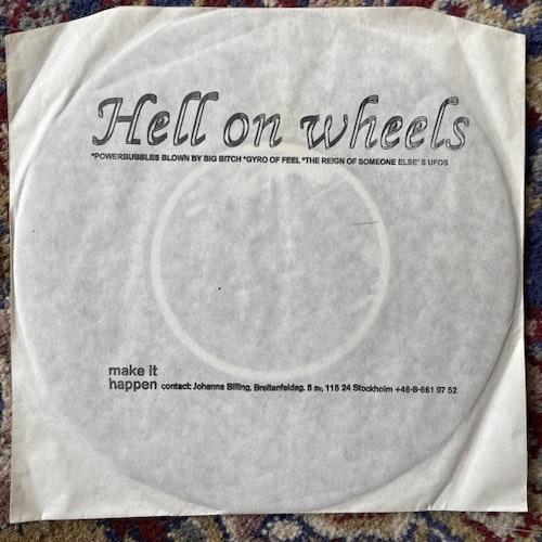 "HELL ON WHEELS Powerbubbles Blown By Big Bitch (Make It Happen - Sweden original) (VG+) 7"""