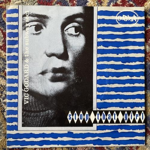"VIC GODARD & SUBWAY SECT Stop That Girl (Rough Trade - UK original) (VG+) 7"""