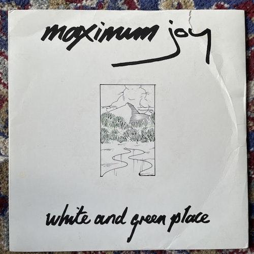 "MAXIMUM JOY White And Green Place (Y - UK original) (VG-/VG) 7"""