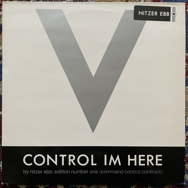 """NITZER EBB Control Im Here Edition Number One (Command Control Confront) (Mute - UK original) (VG+) 12"""""""