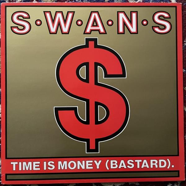 """SWANS Time Is Money (Bastard) (K.422 - UK original) (VG+) 12"""""""