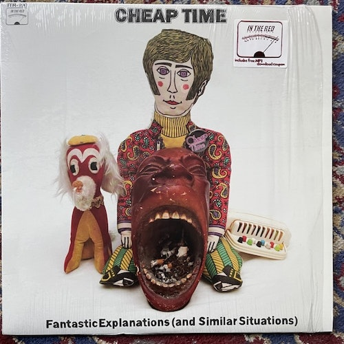 CHEAP TIME Fantastic Explanations (And Similar Situations) (In the Red - USA original) (EX) LP