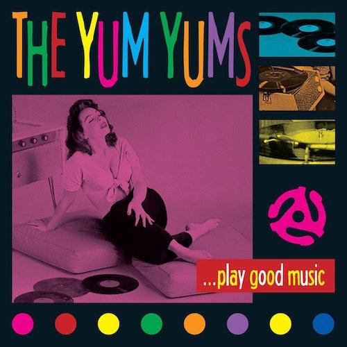 Yum Yums, The – ...Play Good Music Cd