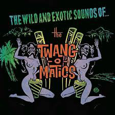 Twang-O-Matics, The ‎– The Wild And Exotic Sounds Of...Cd