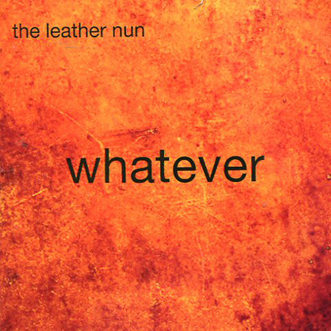 Leather Nun ‎– Whatever Cd