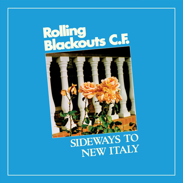 Rolling Blackouts Coastal Fever – Sideways To New Italy Lp