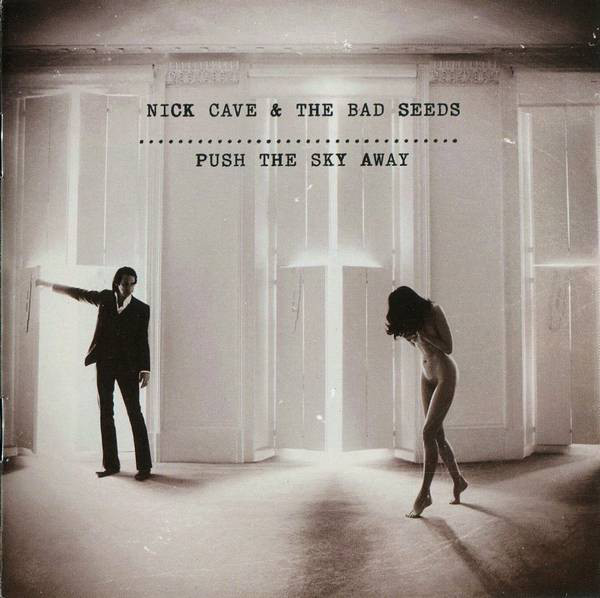 Nick Cave & The Bad Seeds – Push The Sky Away cd
