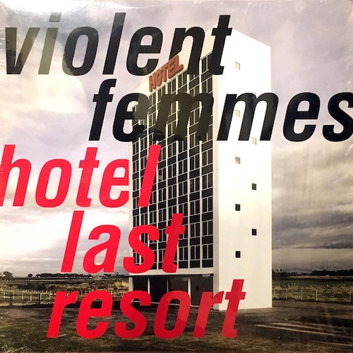 Violent Femmes ‎– Hotel Last Resort Lp