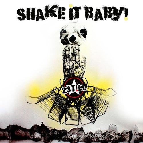 23 Till – Shake It Baby Lp