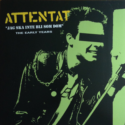 Attentat ‎– Jag Skall Inte Bli Som Dom (The Early Years) ‎Lp