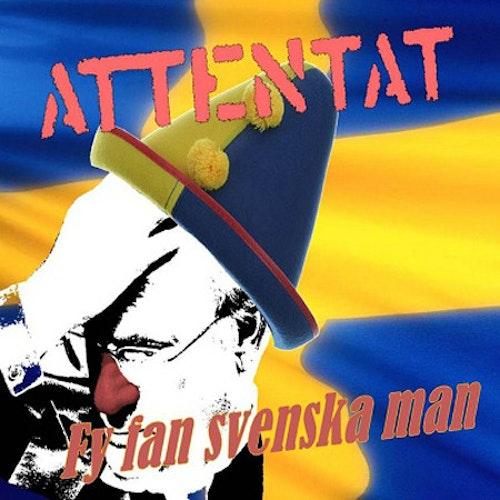 Attentat – Fy Fan Svenska Man 7''