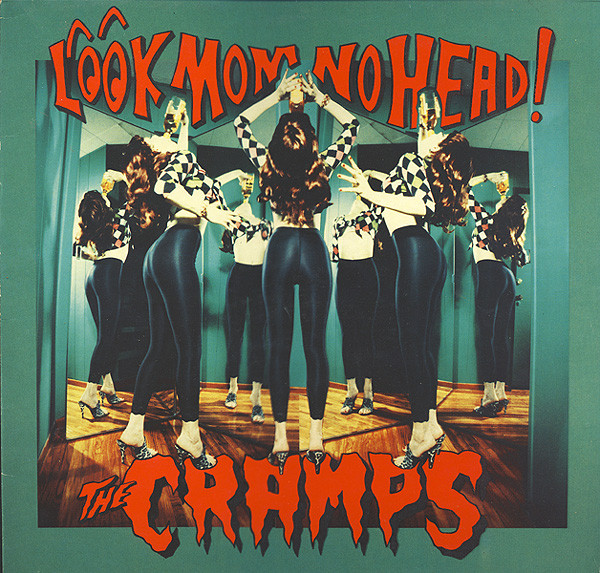 Cramps, The ‎– Look Mom No Head! ‎Lp