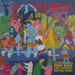 Cavebones, The ‎– The Beer Drink'n Zombie Dwarf That Loved My Darling Snake 10''