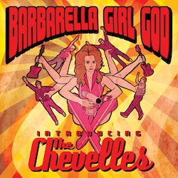 Chevelles, The ‎– Introducing The Chevelles - Barbarella Girl God Cd