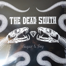 Dead South, The ‎– Sugar & Joy Lp