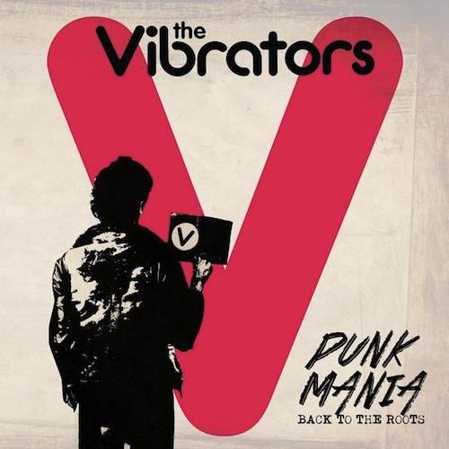Vibrators – Punk Mania (Back To The Roots) Lp