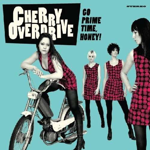 Cherry Overdrive ‎– Go Prime Time, Honey! Lp