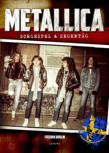 Metallica : sorgespel & segertåg - det svenska perspektivet (Innbundet)