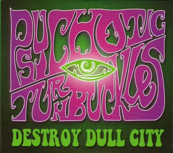 Psychotic Turnbuckles – Destroy Dull City Cd