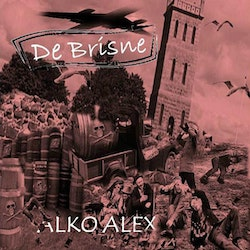 De Brisne ‎– Alko Alex cd