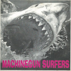 Machinegun Surfers ‎– Machinegun Surfers 7''