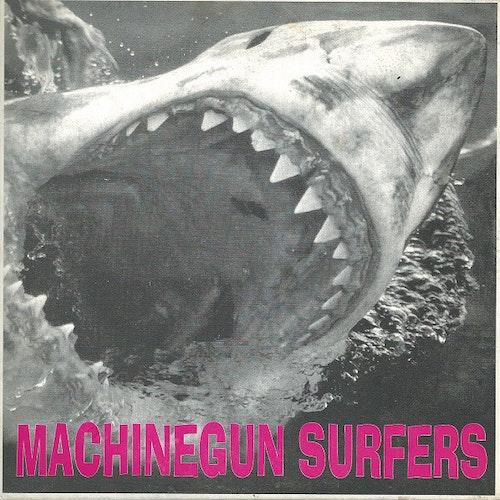 Machinegun Surfers – Machinegun Surfers 7''