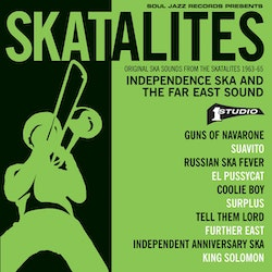 Skatalites ‎– Independence Ska And The Far East Sound (Original Ska Sounds From The Skatalites 1963-65)
