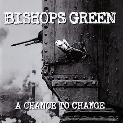 Bishops Green – A Chance To Change Cd